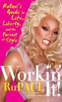 Workin' it! : RuPaul's guide to life, liberty, and the pursuit of style / photographs by Mathu Andersen