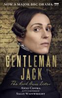 Gentleman Jack : the real Anne Lister / Anne Choma ; with a foreword by Sally Wainwright ; edited by Stella Merz.